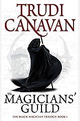 The Magicians' Guild: Book 1 of the Black Magician (Black Magician Trilogy) Kindle Edition