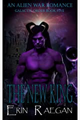 The New King: An Alien War Romance (Galactic Order Book 5) Kindle Edition