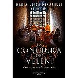 La congiura dei veleni (La compagnia di Benedetto Vol. 1) (Italian Edition)