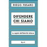 Difendere chi siamo: Le ragioni dell'identità italiana