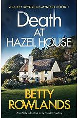 Death at Hazel House: An utterly addictive cozy murder mystery (A Sukey Reynolds Mystery Book 1) Kindle Edition