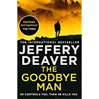 The Goodbye Man: The latest new action crime thriller from the No. 1 Sunday Times bestselling author (Colter Shaw…