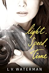 Light, Speed, Time (The Photon Lock Book 1) Kindle Edition