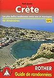 Crète : Les plus belles randonnées entre mer et montagne - 60 itinéraires, GPS