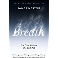 Breath: The New Science of a Lost Art (English Edition)