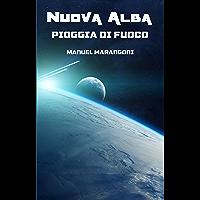 Pioggia di Fuoco (Nuova Alba Vol. 3)
