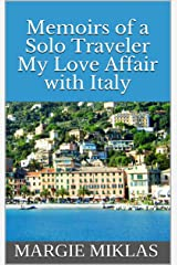 Memoirs of a Solo Traveler My Love Affair with Italy Kindle Edition
