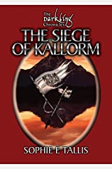 The Siege of Kallorm (The Darkling Chronicles) Kindle Edition