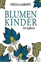 BLUMENKINDER: Der Aufbruch  Band 2 Kindle Ausgabe