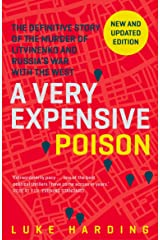A Very Expensive Poison: The Definitive Story of the Murder of Litvinenko and Russia's War with the West Paperback