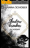 Shadowbreaker: Academy (Der erste Band 1) (German Edition)