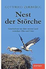 Nest der Störche: Geschichten aus dem weiten Land zwischen Elbe und Oder Kindle Ausgabe