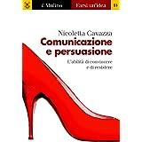 Comunicazione e persuasione (Farsi un'idea Vol. 14)