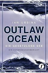 Outlaw Ocean - Die gesetzlose See Kindle Ausgabe