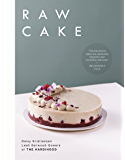 Raw Cake: 100 Beautiful, Nutritious and Indulgent Raw Sweets, Treats and Elixirs (English Edition)