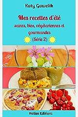 Mes recettes d'été saines, bios, végétariennes et gourmandes (Série 2) (Les Gourmandes Astucieuses t. 11) Format Kindle
