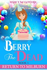 """Berry The Dead: A Sequel Series To """"A Murder In Milburn"""" (Return To Milburn Book 1) Kindle Edition"""