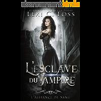 L'esclave du Vampire: Une Romance Paranormale (L'Alliance de Sang t. 1)