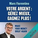 Votre argent : Gérez mieux, gagnez plus !