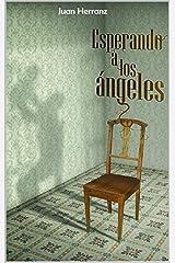 Esperando a los ángeles Versión Kindle