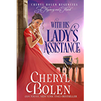 With His Lady's Assistance (Cheryl Bolen Regencies: A Mystery and a Match Book 1)