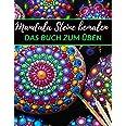 Mandala Steine bemalen das Buch zum üben: | Ein Steine bemalen Buch mit verschiedenen Vorlagen zum Ausmalen und üben | Dot Ma