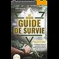 LE GRAND GUIDE DE SURVIE - Survivre dans des situations dangereuses et extrêmes: Les techniques d'experts en…