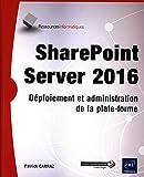 SharePoint Server 2016 - Déploiement et administration de la plate-forme