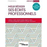 Mieux rédiger ses écrits professionnels: Lettres, e-mails, comptes rendus, rapports, notes... - 42 fiches pratiques pour amél