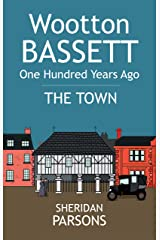 Wootton Bassett One Hundred Years Ago - The Town Kindle Edition