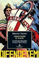 Vincitori e vinti: Le stagioni dell'odio. Dalle leggi razziali a Prodi e Berlusconi (Oscar storia Vol. 473) Formato Kindle