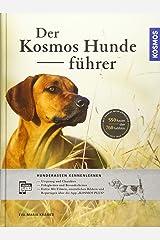Der KOSMOS-Hundeführer: Hunderassen kennenlernen Gebundene Ausgabe