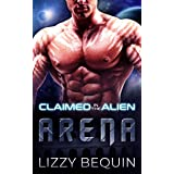 Claimed in the Alien Arena (English Edition)