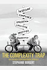 The Complexity Trap: Why We Need a New Management Approach (English Edition) Kindle Ausgabe