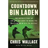 Countdown bin Laden: The Untold Story of the 247-Day Hunt to Bring the Mastermind of 9/11 to Justice (Chris Wallace's…