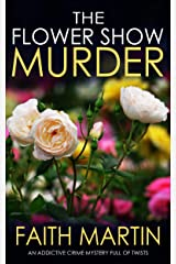 THE FLOWER SHOW MURDER an addictive crime mystery full of twists (Monica Noble Detective Book 2) Kindle Edition