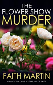THE FLOWER SHOW MURDER an addictive crime mystery full of twists (Monica Noble Detective Book 2) (English Edition)