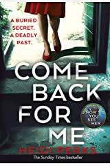 Come Back For Me: Your next obsession from the author of Richard & Judy bestseller NOW YOU SEE HER Kindle Edition