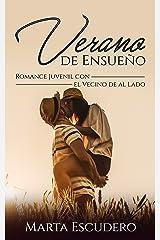 Verano de Ensueño: Romance Juvenil con el Vecino de al Lado Versión Kindle