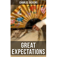 """Great Expectations: The Classic of English Literature (Including """"The Life of Charles Dickens"""" & Criticism of the Work)"""