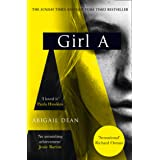 Girl A: The Sunday Times and New York Times global best seller, an astonishing new crime thriller debut novel from the bigges