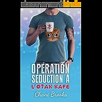 Opération Séduction à l'Otak'Kafé: une new romance feel good pour l'été, une comédie romantique déjantée dans un café-lecture