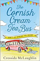Don't Go Baking My Heart (The Cornish Cream Tea Bus, Book 1) Kindle Edition