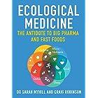 Ecological Medicine: The antidote to Big Pharma and Fast Food (English Edition)