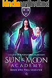 Sun & Moon Academy Book One: Fall Semester