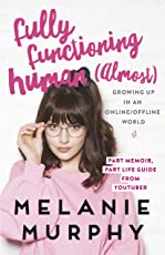 Fully Functioning Human (Almost): Living in an Online/Offline World (English Edition)
