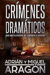 Crímenes Dramáticos: Una novela negra de suspense e intriga (Serie de los detectives Bell y Wachowski nº 2) Versión Kindle