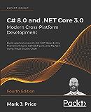 C# 8.0 and .NET Core 3.0 – Modern Cross-Platform Development: Build applications with C#, .NET Core, Entity Framework Core, ASP.NET Core, and ML.NET using ... Studio Code, 4th Edition (English Edition)