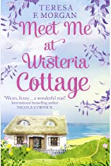 Meet Me at Wisteria Cottage Kindle Edition
