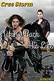 Taking Back His Life (Nakaka Book 2) (English Edition)